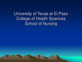 University of Texas at El Paso College of Health Sciences School of Nursing