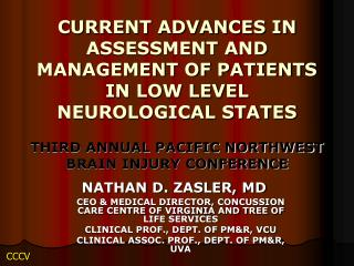 CURRENT ADVANCES IN ASSESSMENT AND MANAGEMENT OF PATIENTS IN LOW LEVEL NEUROLOGICAL STATES THIRD ANNUAL PACIFIC NORTHWES