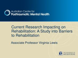 Current Research Impacting on Rehabilitation: A Study into Barriers to Rehabilitation