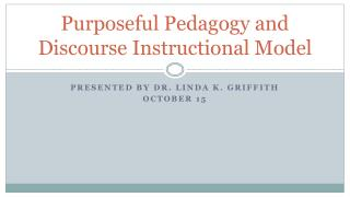 Purposeful Pedagogy and Discourse Instructional Model