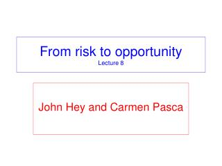 From risk to opportunity Lecture 8