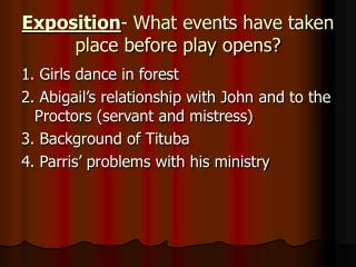 Exposition - What events have taken place before play opens?