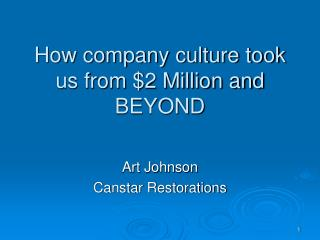 How company culture took us from $2 Million and BEYOND