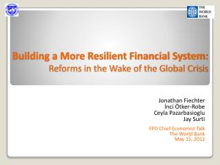 Building a More Resilient Financial System: Reforms in the Wake of the Global Crisis