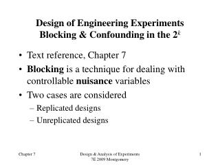 Design of Engineering Experiments Blocking & Confounding in the 2 k