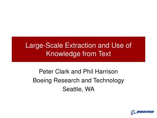 Large-Scale Extraction and Use of Knowledge from Text