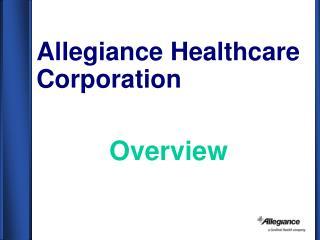 Allegiance Healthcare Corporation