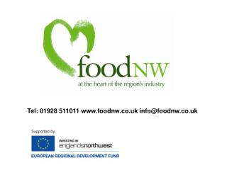 Tel: 01928 511011 www.foodnw.co.uk info@foodnw.co.uk