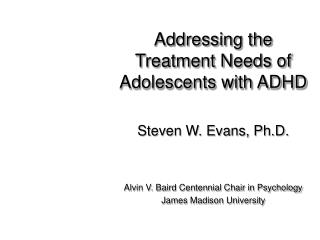 Addressing the Treatment Needs of Adolescents with ADHD