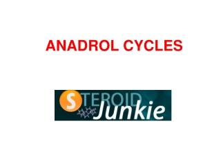 ANADROL CYCLES