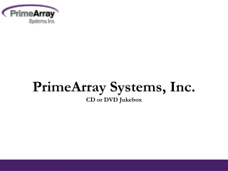 CD or DVD Jukebox - PrimeArray Systems, Inc.