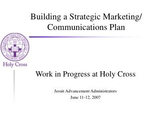 Building a Strategic Marketing/ Communications Plan