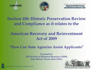 Section 106: Historic Preservation Review and Compliance as it relates to the  American Recovery and Reinvestment Act of