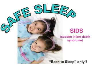 SIDS (sudden infant death syndrome)