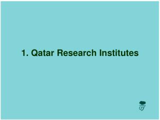 1. Qatar Research Institutes