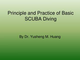 Principle and Practice of Basic SCUBA Diving