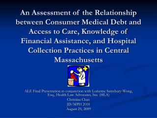 ALE Final Presentation in conjunction with Lorianne Sainsbury-Wong, Esq., Health Law Advocates, Inc. (HLA) Christina Cha