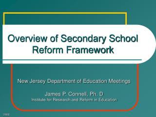 Overview of Secondary School Reform Framework