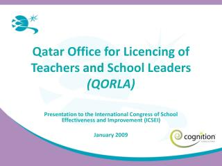 Qatar Office for Licencing of Teachers  and  School Leaders  (QORLA)