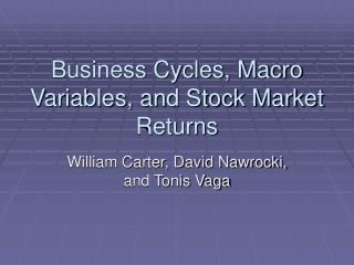 Business Cycles, Macro Variables, and Stock Market Returns