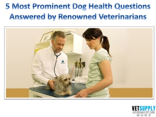 Frequently asked questions by Pet Parents   Pet Health Care   VetSupply