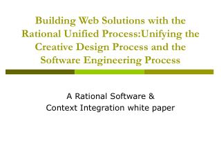 Building Web Solutions with the Rational Unified Process:Unifying the Creative Design Process and the Software Engineeri