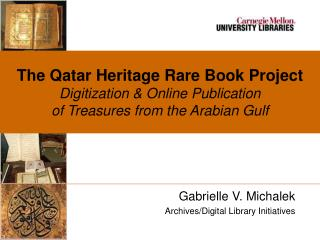 The Qatar Heritage Rare Book Project Digitization & Online Publication of Treasures from the Arabian Gulf