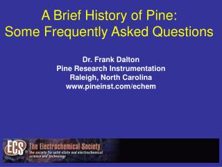 A Brief History of Pine: Some Frequently Asked Questions
