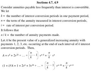 Consider annuities payable less frequently than interest is convertible. We let k = n = i =
