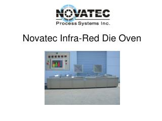 Novatec Infra-Red Die Oven