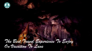 The Best Travel Experience To Enjoy On Vacation To Laos