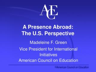 A Presence Abroad:  The U.S. Perspective