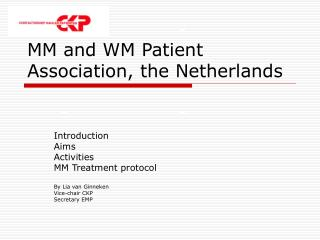 MM and WM Patient Association, the Netherlands