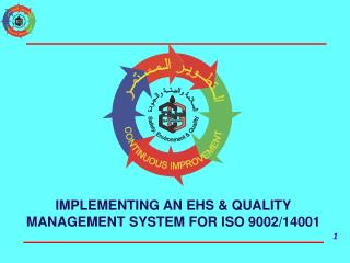IMPLEMENTING AN EHS & QUALITY MANAGEMENT SYSTEM FOR ISO 9002/14001