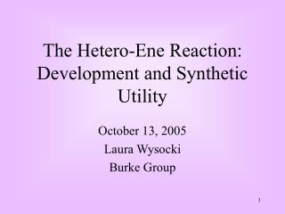 The Hetero-Ene Reaction: Development and Synthetic Utility