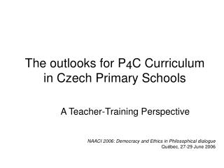 The outlooks for P4C Curriculum  in Czech Primary Schools