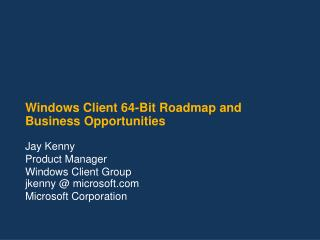 Windows Client 64-Bit Roadmap and Business Opportunities