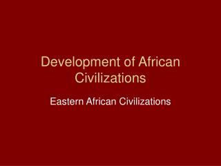 Development of African Civilizations