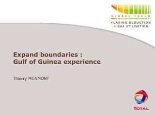 Expand boundaries :  Gulf of Guinea experience