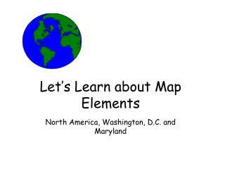 Let's Learn about Map Elements