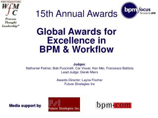 15th Annual Awards  Global Awards for Excellence in  BPM  Workflow