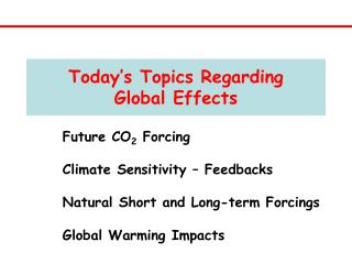 Today's Topics Regarding Global Effects