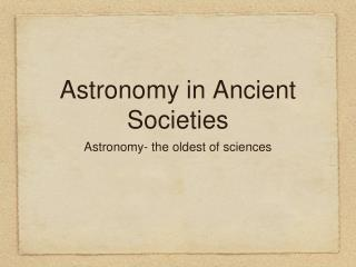 Astronomy in Ancient Societies