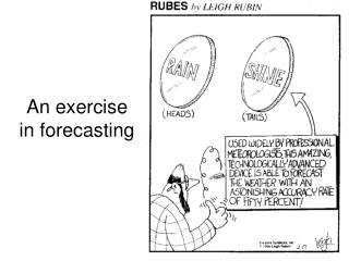 An exercise in forecasting