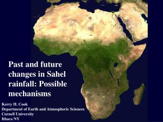Past and future changes in Sahel rainfall: Possible mechanisms