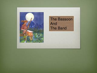 The Bassoon And The Band