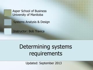 Determining systems requirements