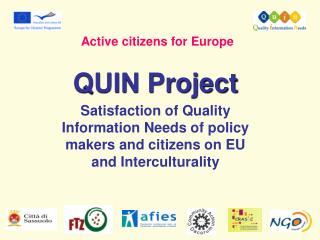 QUIN ProjectSatisfaction of Quality Information Needs of policy makers and citizens on EU and Interculturality