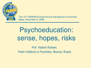 Psychoeducation: sense, hopes, risks