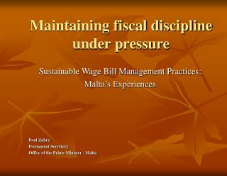Maintaining fiscal discipline under pressure